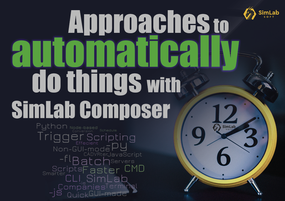 Approaches to Automatically Do Things with SimLab Composer